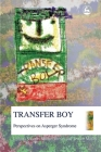 Transfer Boy: Perspectives on Asperger Syndrome Cover Image