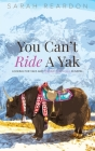 You Can't Ride A Yak Cover Image