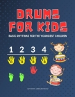 Drums for Kids - Basic Rhythms for the Youngest Children: Learning to Play without Notes! The Easiest Drum Book Ever * A Beginner's Book with Step-by- Cover Image