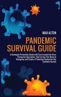 Pandemic Survival Guide: A Contagion Prevention Guide with Tips to Avoid Virus During a Quarantine. How to Face a State of Emergency and Create Cover Image