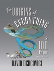 The Origins of Everything in 100 Pages (More or Less) Cover Image