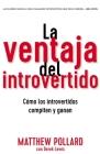 La Ventaja del Introvertido: Cómo Los Introvertidos Compiten Y Ganan Cover Image