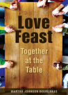 Love Feast: Together at the Table Cover Image