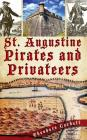 St. Augustine Pirates and Privateers Cover Image