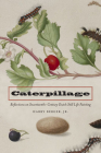 Caterpillage: Reflections on Seventeenth-Century Dutch Still Life Painting Cover Image