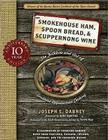 Smokehouse Ham, Spoon Bread & Scuppernong Wine: The Folklore and Art of Southern Appalachian Cooking Cover Image