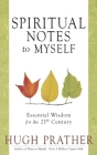 Spiritual Notes to Myself: Essential Wisdom for the 21st Century Cover Image