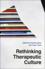 Rethinking Therapeutic Culture Cover Image