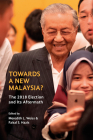 Towards a New Malaysia?: The 2018 Election and Its Aftermath Cover Image