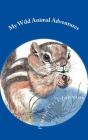 My Wild Animal Adventures Cover Image