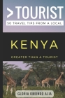Greater Than a Tourist- Kenya: 50 Travel Tips from a Local Cover Image