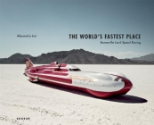 The World's Fastest Place: Bonneville Landspeed Racing Cover Image