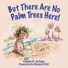 But There Are No Palm Trees Here Cover Image