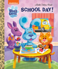 School Day! (Blue's Clues & You) (Little Golden Book) Cover Image