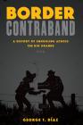 Border Contraband: A History of Smuggling Across the Rio Grande (Inter-America) Cover Image