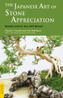 The Japanese Art of Stone Appreciation: Suiseki and Its Use with Bonsai (Tuttle Classics) Cover Image