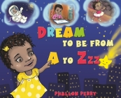 Dream to be from A to Zzz Cover Image