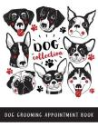 Dog Grooming Appointment Book Dog Collection: Daily Appointment Organizer, Dog Hairdressers, 15 Minute Slots Schedule Appointment Book for Salons, Spa Cover Image