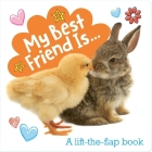 My Best Friend Is...: A Lift-the-Flap Book (Lovey Dovey) Cover Image