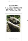 El perdón y el resentimiento en psicoanálisis Cover Image