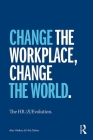 The HR (R)Evolution: Change the Workplace, Change the World Cover Image