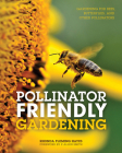 Pollinator Friendly Gardening: Gardening for Bees, Butterflies, and Other Pollinators Cover Image