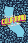 Crossing California: A Cultural Topography of a Land of Wonder and Weirdness Cover Image