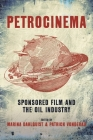 Petrocinema: Sponsored Film and the Oil Industry Cover Image