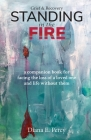 Standing In The Fire: A companion book for facing the loss of a loved one and life without them Cover Image