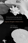Transforming Consciousness: Yogacara Thought in Modern China Cover Image