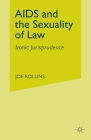AIDS and the Sexuality of Law: Ironic Jurisprudence Cover Image