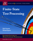 Finite-State Text Processing (Synthesis Lectures on Human Language Technologies) Cover Image