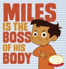 Miles Is the Boss of His Body Cover Image