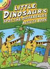 Little Dinosaurs Spot-The-Differences Activity Book (Dover Little Activity Books) Cover Image
