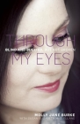Through My Eyes: Blind and Bullied, But Not Broken Cover Image