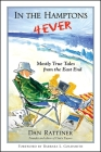 In the Hamptons 4ever: Mostly True Tales from the East End Cover Image