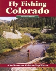 Fly Fishing Colorado: A No Nonsense Guide to Top Waters (No Nonsense Fly Fishing Guides) Cover Image