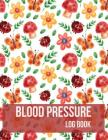 Blood Pressure Log Book: Colorful Butterfly Floral Design Blood Pressure Log Book with Blood Pressure Chart Floral Design for Daily Personal Re Cover Image
