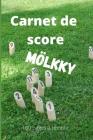 Carnet de score Mölkky: Feuilles de scores pour les quilles finlandaises avec les règles du jeu - Format 6*9 po - 100 pages à remplir - NB Cover Image