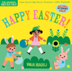 Indestructibles: Happy Easter!: Chew Proof - Rip Proof - Nontoxic - 100% Washable (Book for Babies, Newborn Books, Safe to Chew) Cover Image