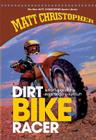 Dirt Bike Racer (New Matt Christopher Sports Library (Library)) Cover Image