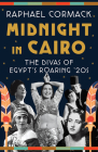 Midnight in Cairo: The Divas of Egypt's Roaring '20s Cover Image