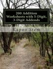 200 Addition Worksheets with 5-Digit, 3-Digit Addends: Math Practice Workbook Cover Image