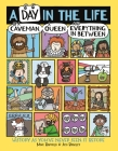 A Day in the Life of a Caveman, a Queen and Everything In Between: History As You've Never Seen It Before Cover Image