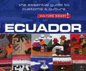 Ecuador - Culture Smart!: The Essential Guide to Customs & Culture (Culture Smart! The Essential Guide to Customs & Culture) Cover Image
