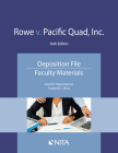 Rowe V. Pacific Quad, Inc.: Deposition File, Faculty Materials Cover Image