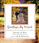 Goodbye, My Friend: Celebrating the Memory of a Pet [With Audio CD W/4 Songs] Cover Image