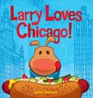 Larry Loves Chicago!: A Larry Gets Lost Book Cover Image