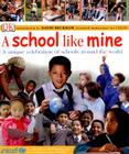 A School Like Mine: A Unique Celebration of Schools Around the World Cover Image