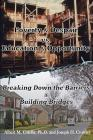 Poverty & Despair Vs. Education & Opportunity: Breaking Down the Barriers & Building Bridges Cover Image